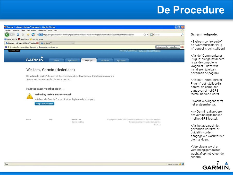 7 De Procedure Scherm volgorde: Systeem controleert of de Communicator Plug- In correct is geinstalleerd.