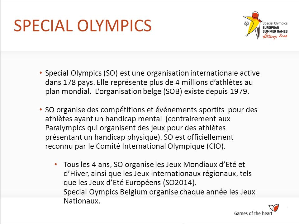Special Olympics (SO) est une organisation internationale active dans 178 pays.