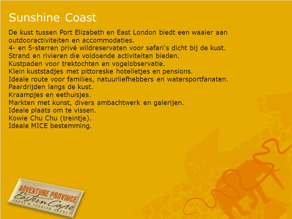 Sunshine Coast De kust tussen Port Elizabeth en East London biedt een waaier aan outdooractiviteiten en accommodaties.