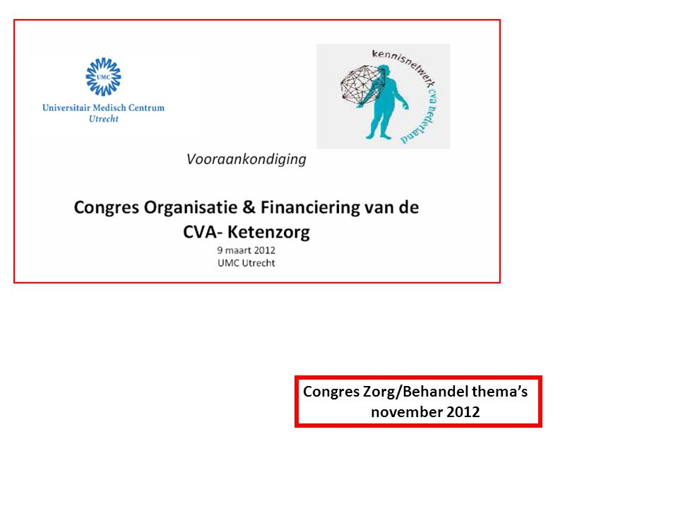 Congres Zorg/Behandel thema's november 2012