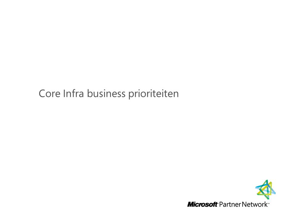 Core Infra business prioriteiten