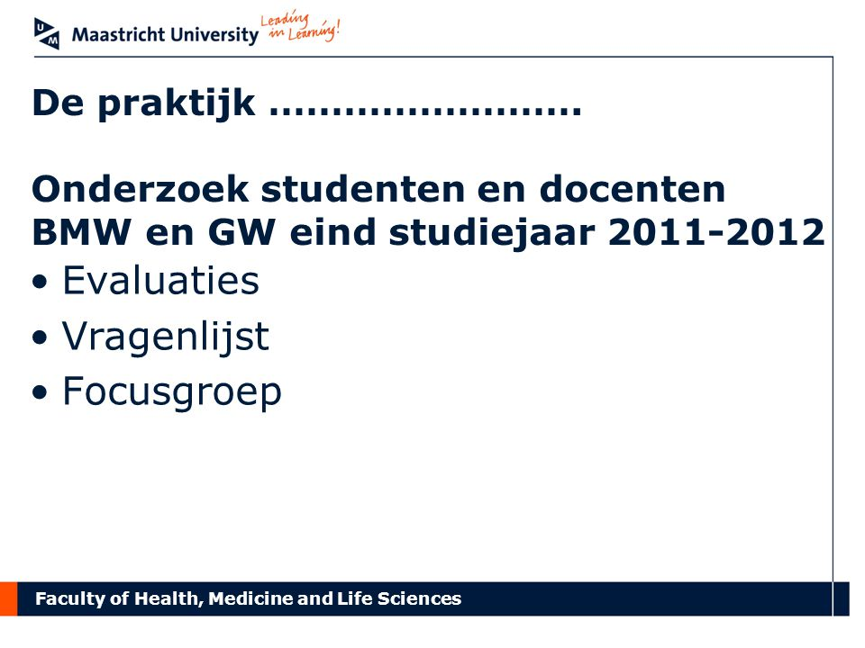Faculty of Health, Medicine and Life Sciences De praktijk …………………….