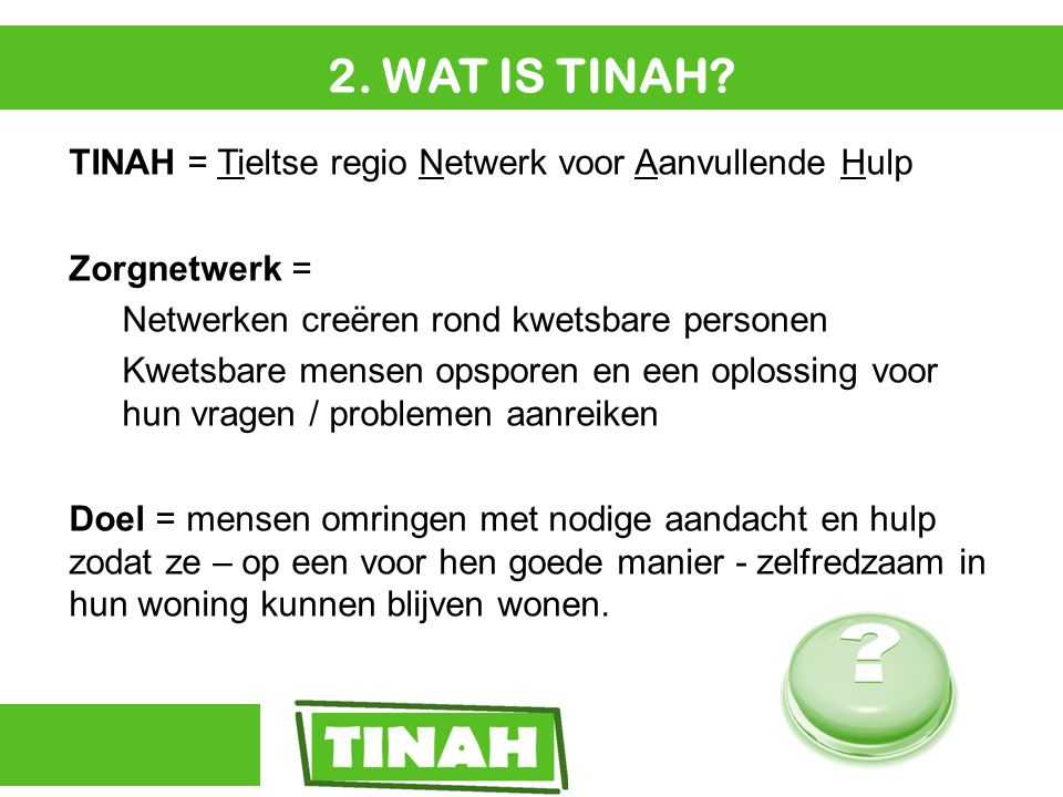 2. WAT IS TINAH.