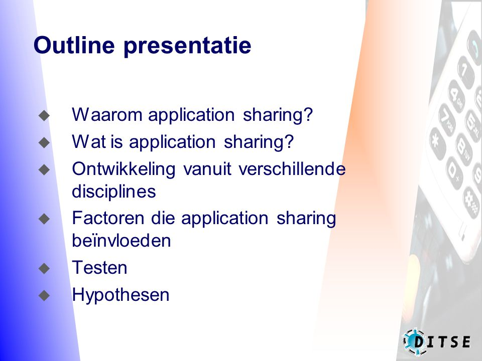 Outline presentatie  Waarom application sharing.  Wat is application sharing.