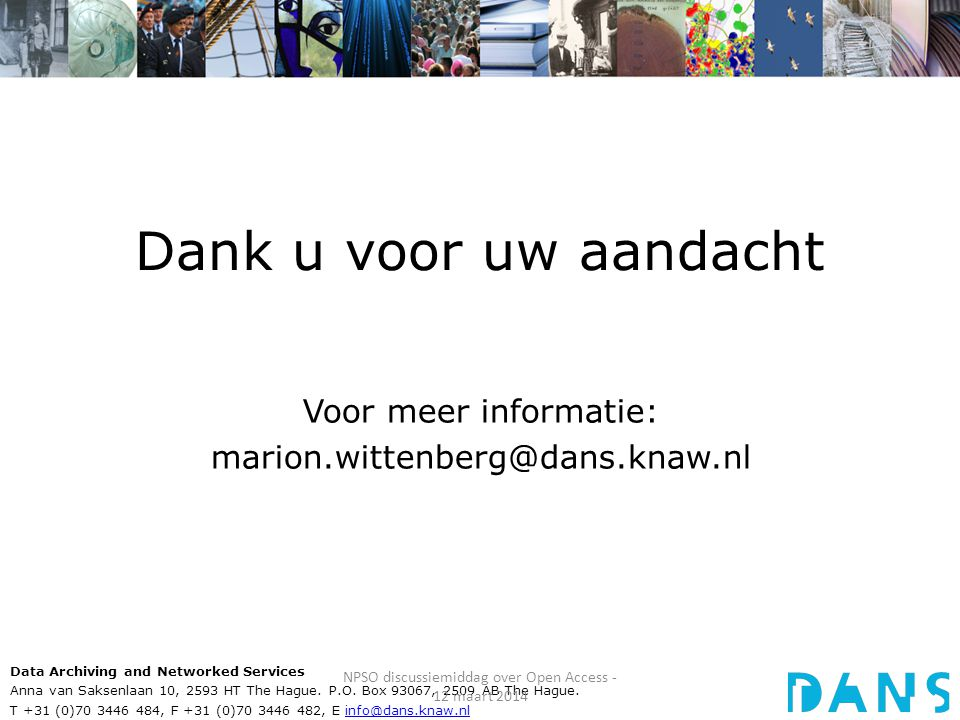 Data Archiving and Networked Services Anna van Saksenlaan 10, 2593 HT The Hague.