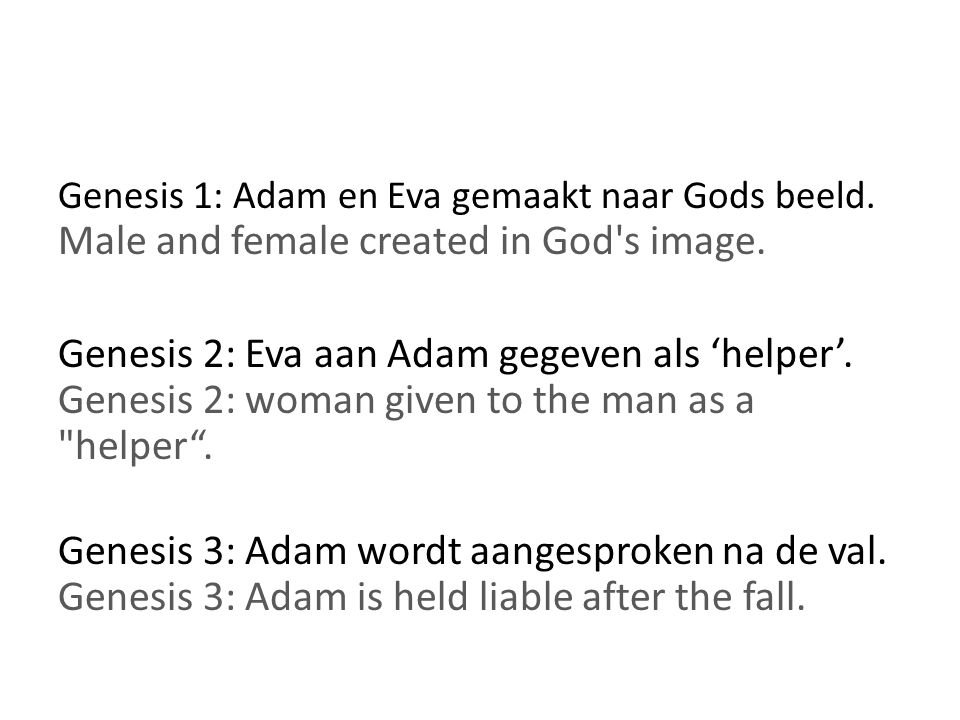Genesis 1: Adam en Eva gemaakt naar Gods beeld. Male and female created in God s image.