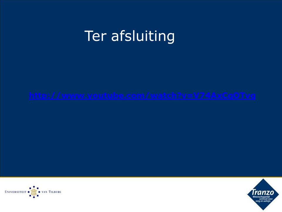 Ter afsluiting http://www.youtube.com/watch v=V74AxCqOTvg