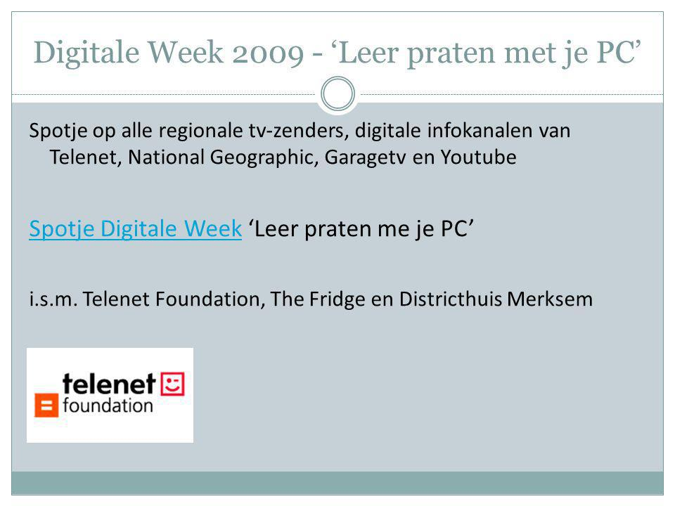 Digitale Week 'Leer praten met je PC' Spotje op alle regionale tv-zenders, digitale infokanalen van Telenet, National Geographic, Garagetv en Youtube Spotje Digitale WeekSpotje Digitale Week 'Leer praten me je PC' i.s.m.