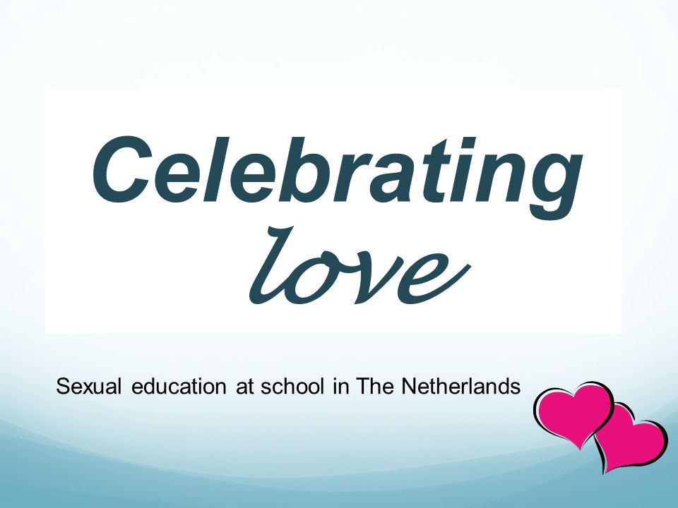 Celebrating love Sexual education at school in The Netherlands