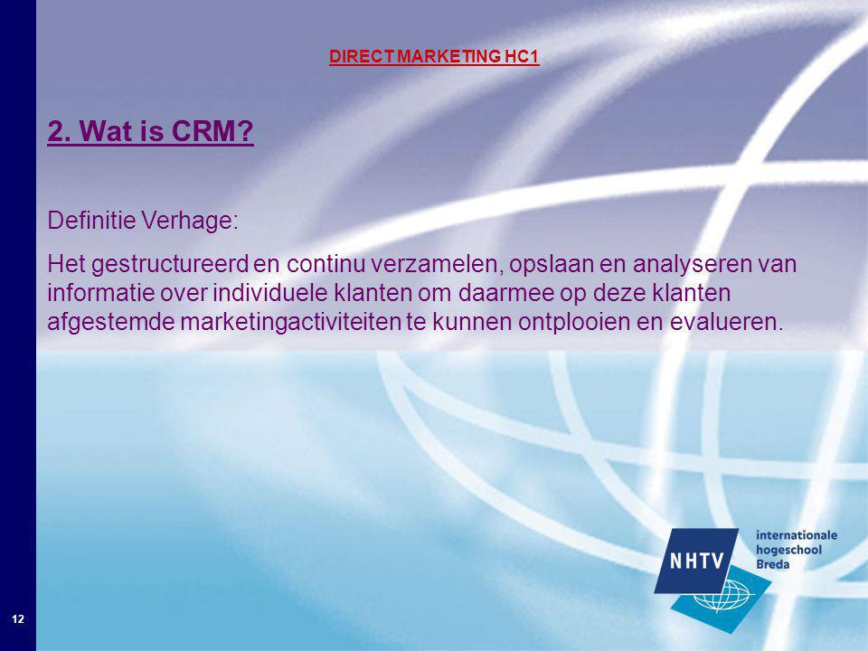 12 DIRECT MARKETING HC1 2. Wat is CRM.
