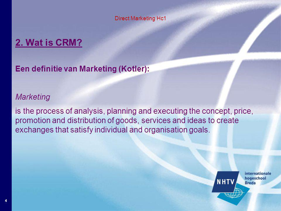 4 Direct Marketing Hc1 2. Wat is CRM.
