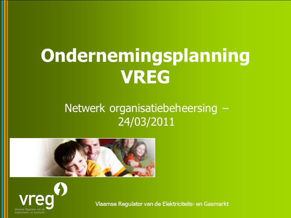 ondernemingsplan ing Vlaamse Regulator van de Elektriciteits  en Gasmarkt  ondernemingsplan ing